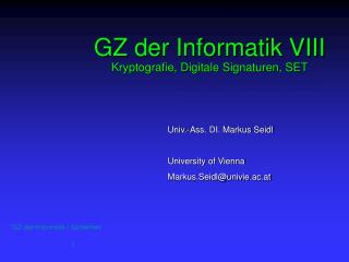 GZ der Informatik VIII Kryptografie, Digitale Signaturen, SET