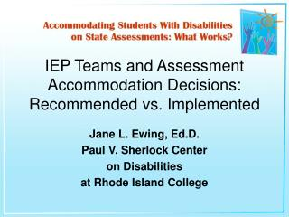 IEP Teams and Assessment Accommodation Decisions: Recommended vs. Implemented