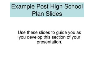 Example Post High School Plan Slides