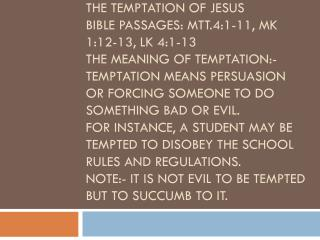 Comparing the  Synoptics  Account of Jesus' Temptation. Matthew's  Account:-