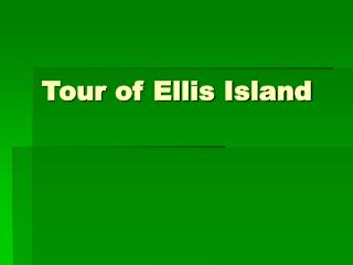 Tour of Ellis Island