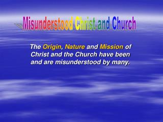 Misunderstood Christ and Church