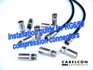Installation guide for RG6/59 compression connectors