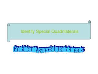Identify Special Quadrilaterals