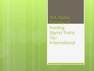 WA  Honor  Society of Nursing Sigma Theta Tau International