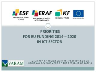 PRIORITIES  FOR  eu  FUNDING 2014 – 2020  IN  ICT  SECTO R