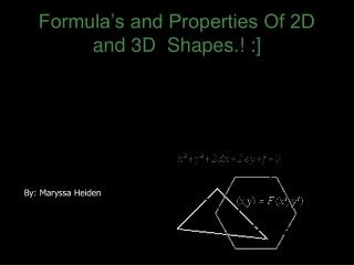 Formula's and Properties Of 2D and 3D  Shapes.! :]