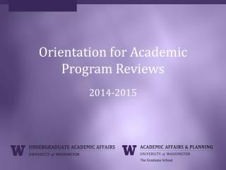 Orientation for Academic Program Reviews