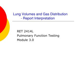 Lung Volumes and Gas Distribution	 	- Report Interpretation