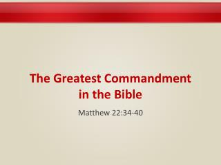The Greatest Commandment in the Bible