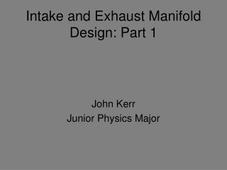 Intake and Exhaust Manifold Design: Part 1
