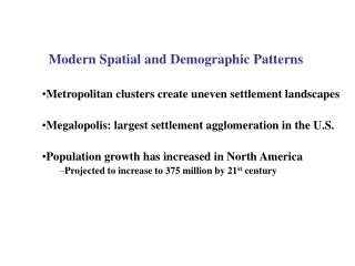 Modern Spatial and Demographic Patterns Metropolitan clusters create uneven settlement landscapes
