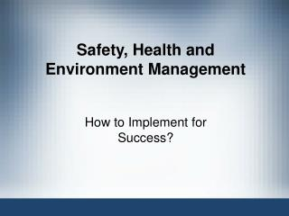 Safety, Health and Environment Management