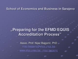 """ Preparing for the EFMD/EQUIS A ccreditation  Process"""