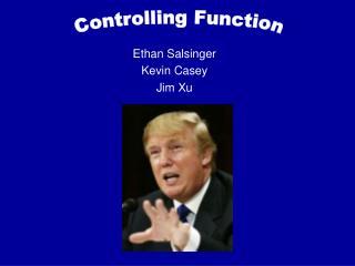 Ethan Salsinger Kevin Casey Jim Xu