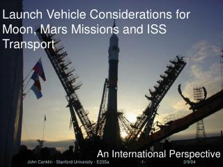 Launch Vehicle Considerations for Moon, Mars Missions and ISS Transport