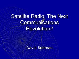 Satellite Radio: The Next Communications Revolution?