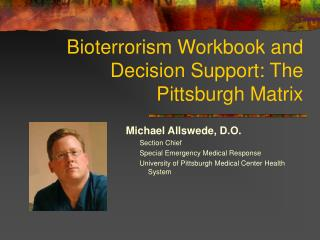 Bioterrorism Workbook and Decision Support: The Pittsburgh Matrix