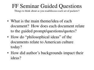 FF Seminar Guided Questions Things to think about as you read/discuss each set of packets!!