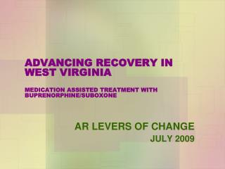 ADVANCING RECOVERY IN WEST VIRGINIA MEDICATION ASSISTED TREATMENT WITH BUPRENORPHINE/SUBOXONE