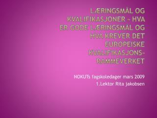 L ringsm l og kvalifikasjoner   hva er gode l ringsm l og hva krever Det Europeiske kvalifikasjons-rammeverket