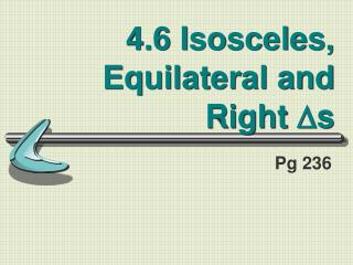 4.6 Isosceles, Equilateral and Right   s
