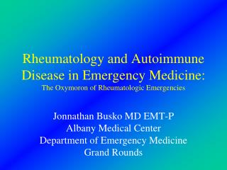 Jonnathan Busko MD EMT-P Albany Medical Center Department of Emergency Medicine Grand Rounds