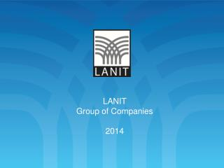 LANIT Group of Companies 2014