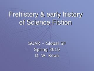 Prehistory & early history of  Science Fiction