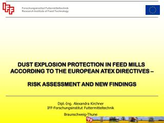 DUST EXPLOSION PROTECTION  IN  FEED MILLS  ACCORDING TO THE EUROPEAN  ATEX  DIRECTIVES –