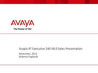 Scopia XT  Executive 240 V8.0 Sales Presentation
