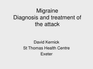 Migraine Diagnosis and treatment of the attack