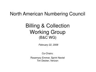 North American Numbering Council Billing & Collection  Working Group  (B&C WG)