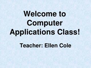 Welcome to Computer Applications Class!