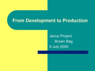 From Development to Production
