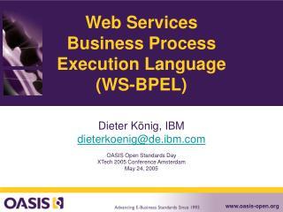 Web Services Business Process Execution Language (WS-BPEL)