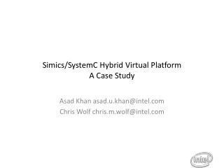 Simics/SystemC Hybrid Virtual Platform A Case Study