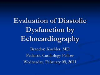 Evaluation of Diastolic Dysfunction by Echocardiography