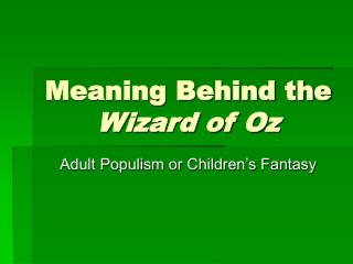 Meaning Behind the  Wizard of Oz