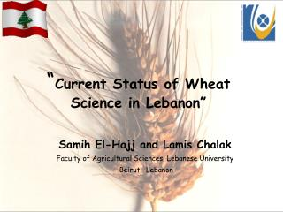 """ Current Status of Wheat Science in Lebanon"""