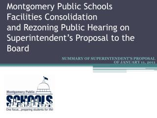 Montgomery Public Schools Facilities Consolidation and Rezoning Public Hearing on Superintendent s Proposal to the Board