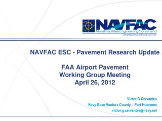 NAVFAC ESC - Pavement Research Update FAA Airport Pavement  Working Group Meeting April  26,  2012