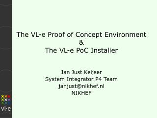 The VL-e Proof of Concept Environment & The VL-e PoC Installer
