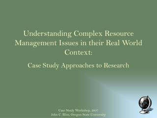 Understanding Complex Resource Management Issues in their Real World Context: