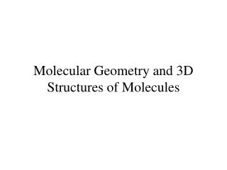 Molecular Geometry and 3D Structures of Molecules