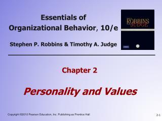 Essentials of  Organizational Behavior ,  10/e Stephen P. Robbins & Timothy A. Judge