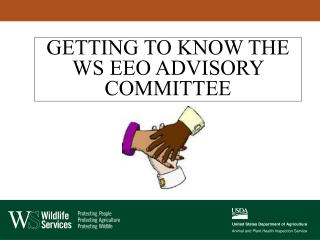 GETTING TO KNOW THE WS EEO ADVISORY COMMITTEE