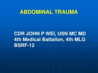 CDR JOHN P WEI, USN MC MD 4th Medical Battalion, 4th MLG BSRF-12