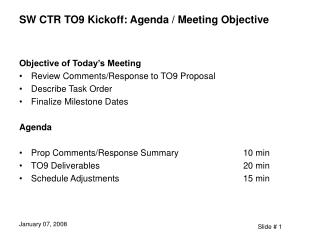 SW CTR TO9 Kickoff: Agenda / Meeting Objective