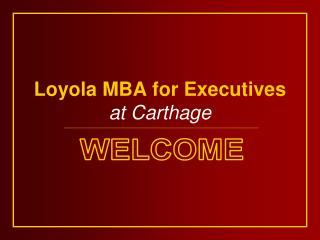 Loyola MBA for Executives at Carthage